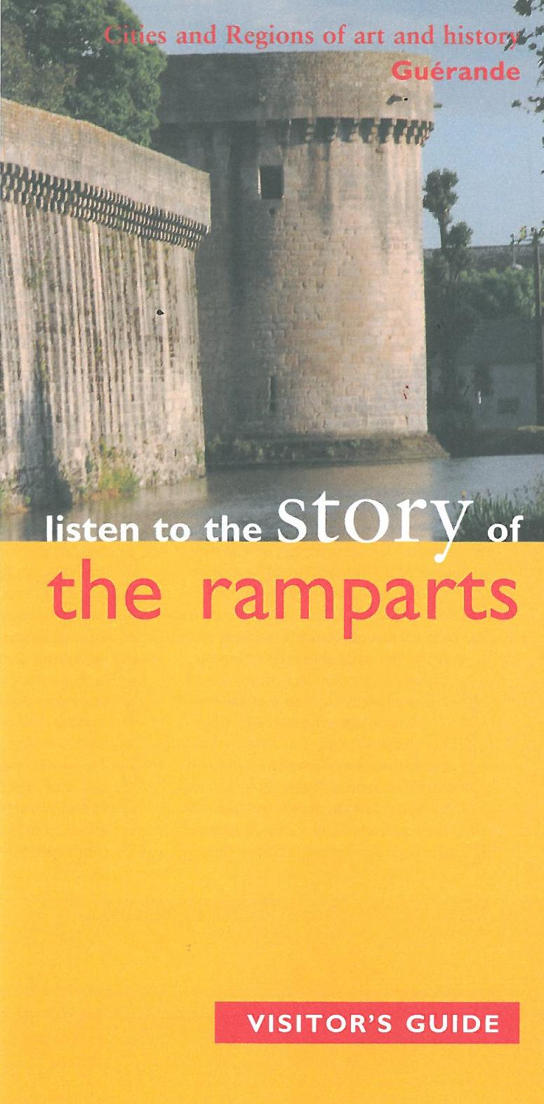 Listen to the story of the ramparts