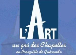 L'Art au gré des Chapelles en presqu'île de Guérande