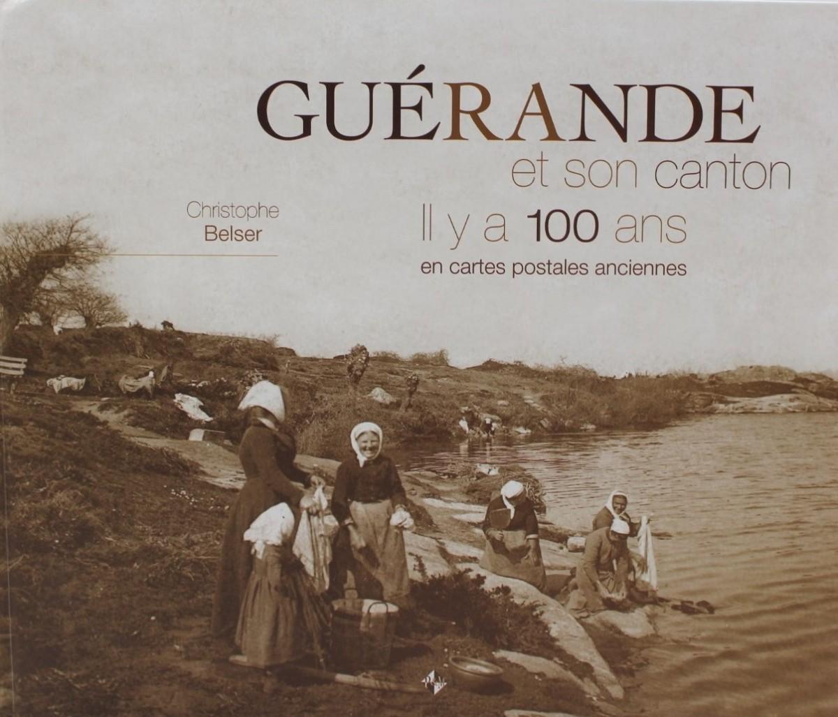 Boutique en ligne - Guérande et son canton il y a 100 ans - Office de tourisme La Baule Presqu'île de Guérande