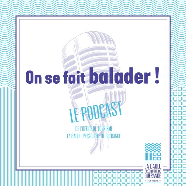 Podcasts 'On se fait balader'